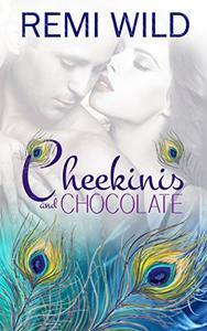 Cheekinis and Chocolate