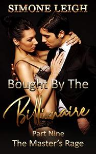 The Master's Rage: Bought by the Billionaire