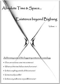 Absolute Time and Space... Existence beyond Bigbang