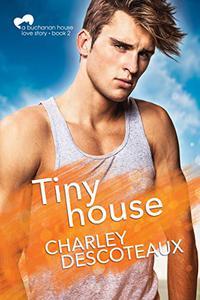 Tiny House, Buchanan House: Book Two