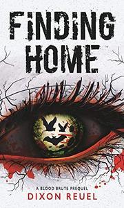 Finding Home: Blood Brute - Prequel