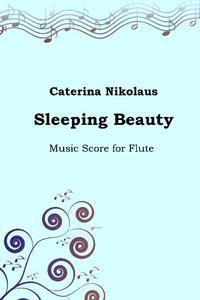 Sleeping Beauty: Music Score for Flute