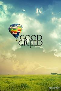 Good Greed