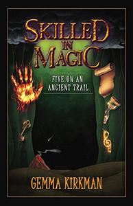 Skilled in Magic: Five On An Ancient Trail