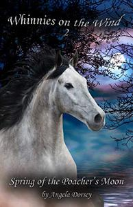 Spring of the Poacher's Moon: A Wilderness Horse Adventure