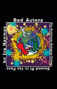 Bad Actors: The Multiverse Refugees Trilogy: Second Pi in the Face (Multiverse series