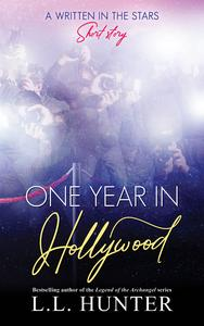 One Year in Hollywood: A Written in the Stars Short Story