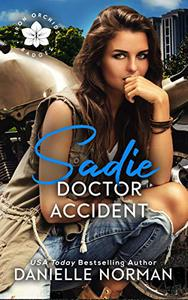 Sadie, Doctor Accident: (Book 1, Iron Badges)