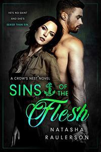 Sins of the Flesh: A Crow's Nest Novel