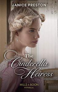 The Cinderella Heiress (Mills & Boon Historical)