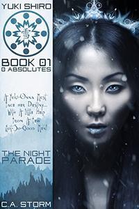 Yuki Shiro: 0 Absolutes: The Night Parade