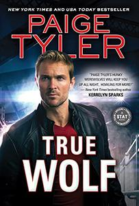 True Wolf: Sexy, Action-packed Paranormal Romantic Suspense