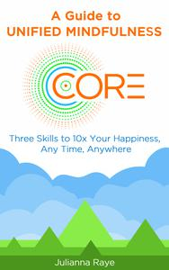 CORE - A Guide to Unified Mindfulness