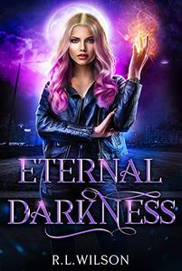 Eternal Darkness: A New Adult Urban Fantasy Series