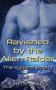 Ravished by the Alien Raider: An Alien Abduction Romance