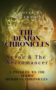 The Demon Chronicles: Nevoc & the Necromancer