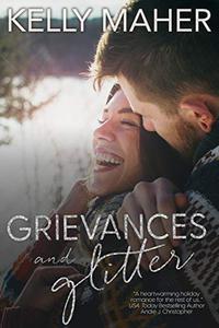 Grievances & Glitter: A Holiday Romance Novella
