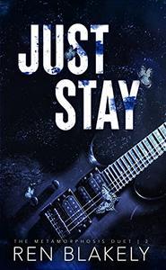 Just Stay: An emotionally dark romance
