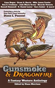 Gunsmoke & Dragonfire: A Fantasy Western Anthology