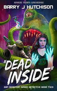 Dead Inside: A Space Team Universe Novel