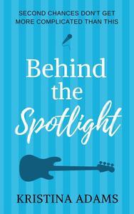 Behind the Spotlight