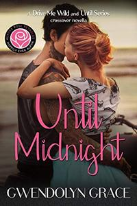 Until Midnight: A Drive Me Wild and Until Series Crossover Novella