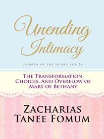 Unending Intimacy: The Transformation, Choices And Overflow of Mary of Bethany