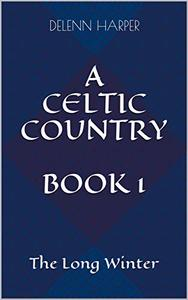 A Celtic Country Book 1: The Long Winter
