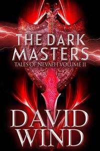 The Dark Masters: The Post-Apocalyptic Epic Sci-Fi Fantasy of Earth's Future
