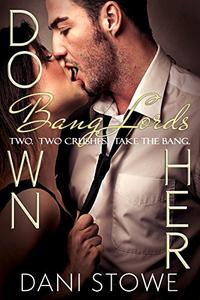 Down Her: A Second Chance Former High School Enemy to Dark Lover Romance