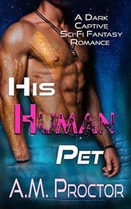 His Human Pet: A dark abduction monster romance