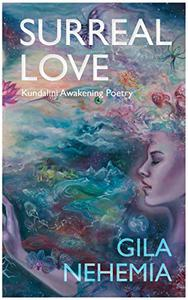 Surreal Love: Kundalini Awakening Poetry
