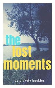 The Lost Moments: A YA Suspense Novel