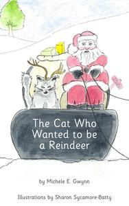 The Cat Who Wanted to be a Reindeer