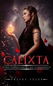 Calixta, The Vanquishers Of Alhambra