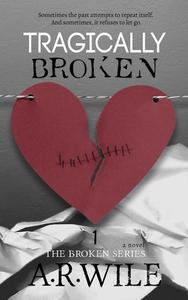 Tragically Broken: The Broken Series