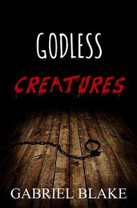 Godless Creatures