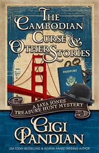 The Cambodian Curse and Other Stories: A Jaya Jones Treasure Hunt Mystery Collection