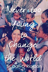 Never too young to change the world: Inspiring true stories of young people