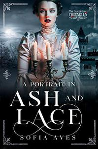 A Portrait in Ash and Lace: The Casket Girl Chronicles: Book 4