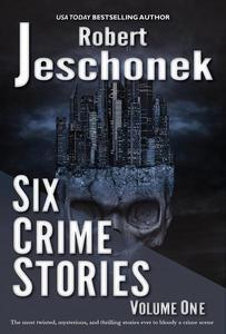 Six Crime Stories Volume One