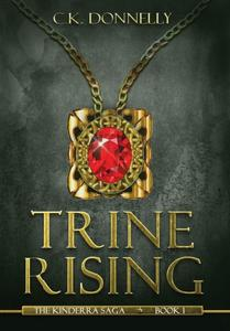 TRINE RISING: The Kinderra Saga: Book 1