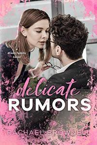 Delicate Rumors: A Dixon Family Novel