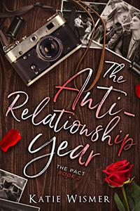 The Anti-Relationship Year: A Friends to Lovers Romance