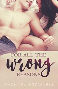 For All The Wrong Reasons: a friends-to-lovers romance