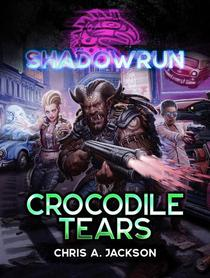 Shadowrun: Crocodile Tears
