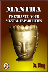 A Mantra to enhance your mental capabilities