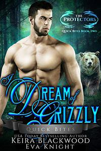 I Dream of Grizzly: A Werebear Shifter and Witch Romance