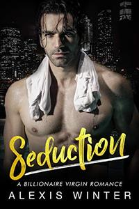 Seduction: A Billionaire Romance