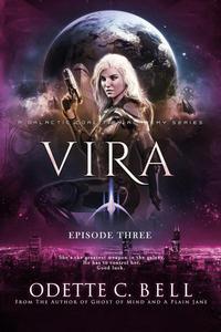 Vira Episode Three